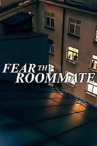 Fear Thy Roommate