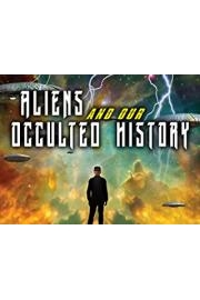 Aliens And Our Occulted History