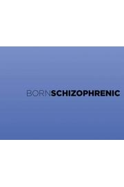 Born Schizophrenic: Jani and Bodhi's Journey