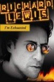 """Richard Lewis: """"I'm Exhausted"""""""