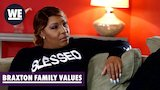 Watch Braxton Family Values - They Don't Want Me on The Tour? | Braxton Family Values | WE tv Online
