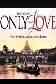 Erich Segal's Only Love