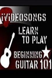 How to Play Guitar: Beginning Guitar 101