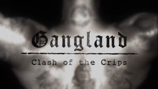 Watch Gangland Season 6 Episode 20 - Clash of the Crips Online