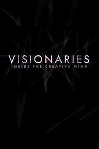 Visionaries: Inside the Creative Mind