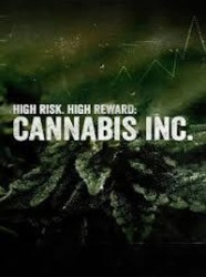 High Risk, High Reward: Cannabis Inc.