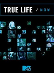 True Life/Now